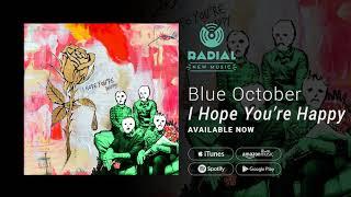 Blue October - I Hope You