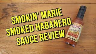 Smokin' Marie - Smoked Habanero Sauce review