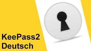 KeePass2 Deutsch Tutorial Anleitung - Step by Step