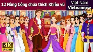 12 Nàng Công chúa thích Khiêu vũ | Chuyen co tich | Truyện cổ tích | Truyện cổ tích việt nam