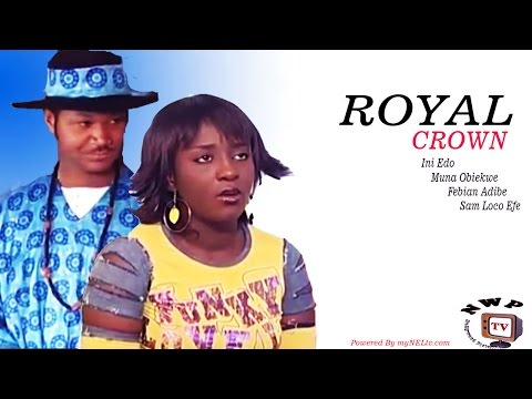 ROYAL CROWN. -   Nigerian Nollywood movie