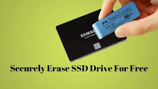 Securely Erase SSD Drive For Free