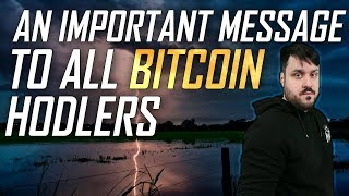 An Important Message to All Bitcoin HODLers!