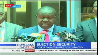 Acting Interior CS Fred Matiang'i bans NASA demonstrations in Nairobi, Kisumu and Mombasa CBDs