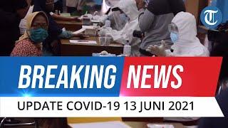 BREAKING NEWS: Update Covid-19 13 Juni Kasus Baru Melonjak, Kini Hampir Menyentuh Angka 10 Ribu