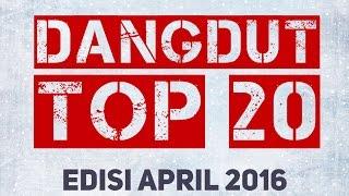 DANGDUT TOP20 (Edisi April 2016)