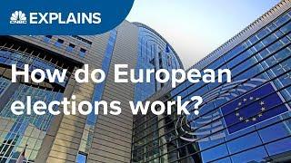 How do European elections work?   CNBC Explains