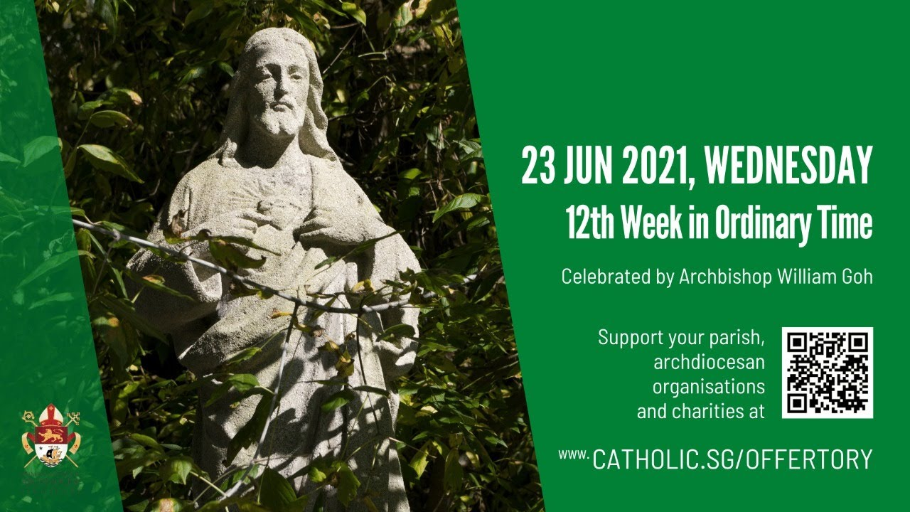 Catholic Wednesday Mass 23 June 2021 Archdiocese of Singapore