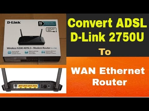 D-Link DSL 2750U Convert to WAN Ethernet Router. Its Easy