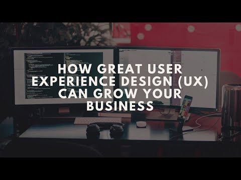 How Great User Experience Design Can Grow Your Business