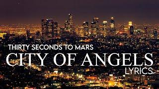 30 Seconds To Mars - City of Angels Lyrics