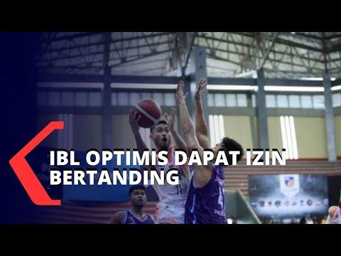 ibl optimistis mendapat izin pertandingan