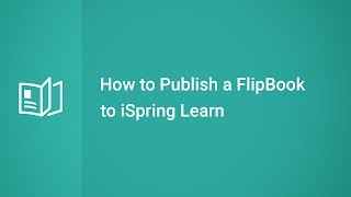 How to Publish a FlipBook to iSpring Learn