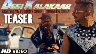 Desi Kalakaar Teaser Ft Sonakshi Sinha  Yo Yo Honey Singh