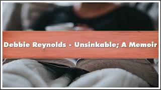 Debbie Reynolds - Unsinkable A Memoir Audiobook