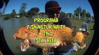 Programa Fishingtur na Tv 214 - Pesqueiro Santa Rita