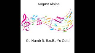 August Alsina - Go Numb ft. B.o.B., Yo Gotti