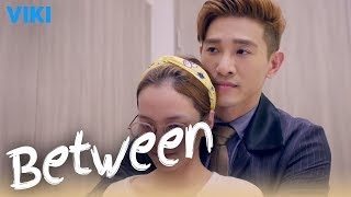 Between - EP10 | Trapped in the Bedroom [Eng Sub]