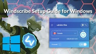 Windscribe: How To Get Started (Windows)