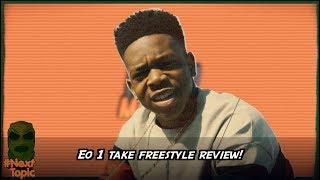 EO Smashes His 1Take   Freestyle Review | #NextTopic