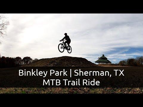 Binkley Park | Sherman TX - MTB Trail Ride mp3 yukle - mp3.DINAMIK.az