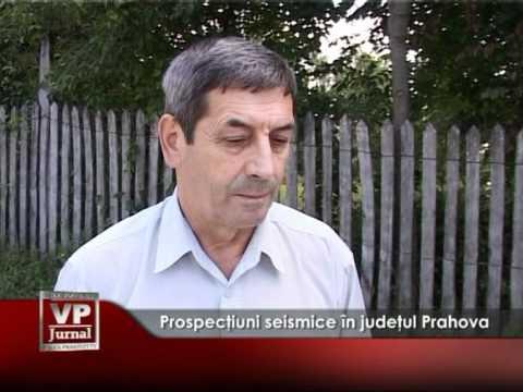 Prospecţiuni seismice în judeţul Prahova