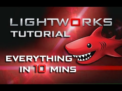 Lightworks - Tutorial for Beginners in 10 MINUTES! [ 2020 Updated ]