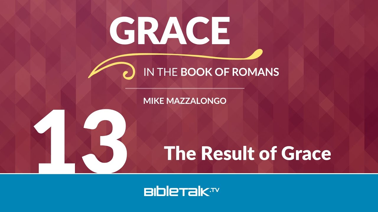 13. The Result of Grace