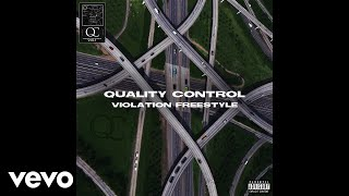 Quality Control, Offset - Violation Freestyle (Audio) - Video Youtube