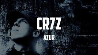 CR7Z - Azur (HD & LYRICS VERSION)