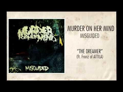 Murder On Her Mind - The Dreamer ft. Fronz of Attila