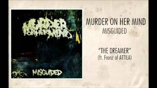 Murder On Her Mind - The Dreamer ft. Fronz of Attila