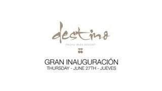 Destino  Pacha Ibiza Resort  The Grand Opening Party