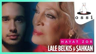 Lale Belkıs&Şahkan / Hayat Zor