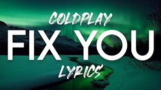 Coldplay   Fix You Lyrics