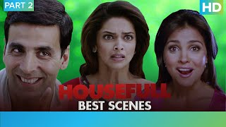 Housefull Movie | Comedy Scenes - Part 2 | Akshay Kumar, Riteish Deshmukh & Sajid Khan