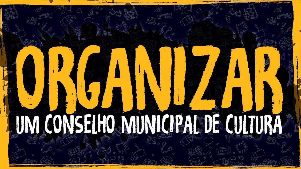 Como Organizar um Conselho Municipal de Cultura