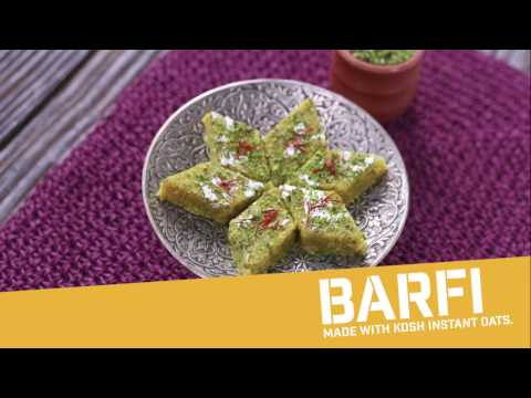 KOSH OATS: BARFI