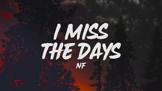 NF   I Miss The Days (Lyrics)