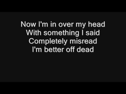 Sum 41 - Over My Head (Better Off Dead) [with lyrics]