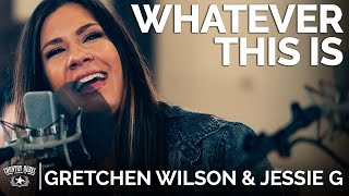 Gretchen Wilson & Jessie G - Whatever This Is (Acoustic) // The Church Sessions
