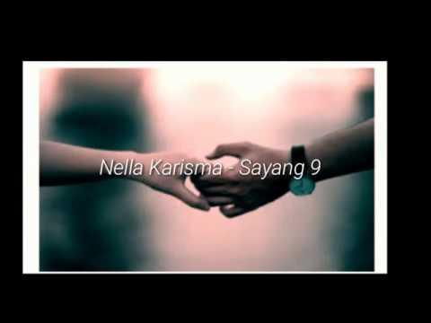 , title : 'Sayang 9 - Nella karisma (lirik cover )'