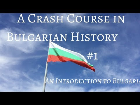 A Crash Course in Bulgarian History #1: An Introduction to Bulgaria