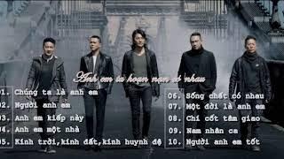 Top 10 bản nhạc về tình anh em Việt Nam + Trung Quốc hay chọn lọc