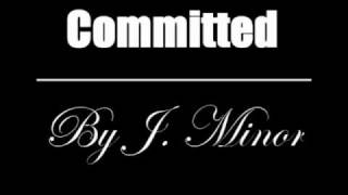 Committed;
