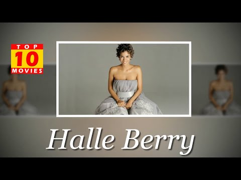 Halle Berry Best Movies - Top 10 Movies List