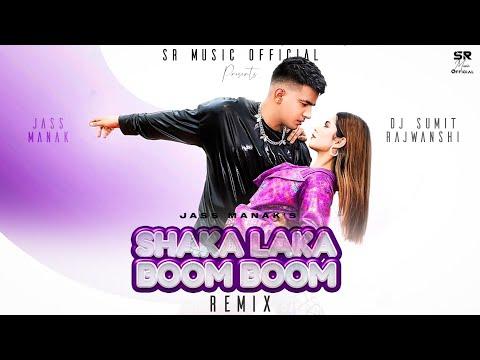 SHAKA LAKA BOOM BOOM - Jass Manak | DJ Sumit Rajwanshi | SR Music Official | Latest Remix 2021