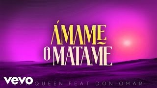 Ámame o Mátame (Letra) - Don Omar feat. Don Omar (Video)