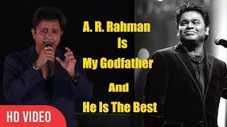 A. R. Rahman Is my Godfather | A. R. Rahman Is The Best | Sukhwinder Singh