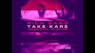 Rich Gang Feat Young Thug & Lil Wayne - Take Kare